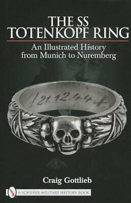 The SS Totenkopf Ring: An Illustrated History from Munich to Nuremburg: Used