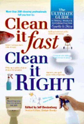 Clean It Fast, Clean It Right: The Ultimate Guide to Making Absolutely: New