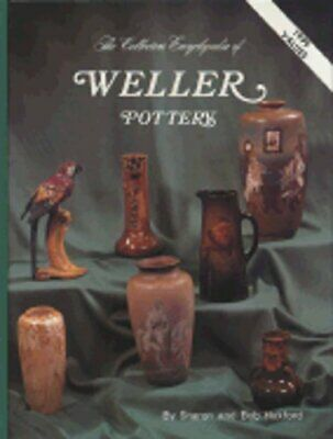 The Collectors Encyclopedia of Weller Pottery: The Collectors Encyclopedia: New