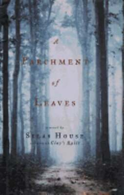 A Parchment of Leaves by Silas House: Used