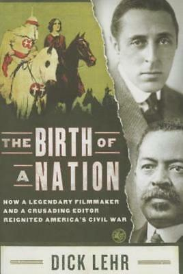 The Birth of a Nation: How a Legendary Filmmaker and a Crusading Editor by Lehr