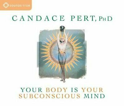 Your Body Is Your Subconscious Mind by PhD Pert, Candace: New Audiobook