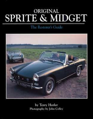 Original Sprite and Midget: The Restorer's Guide to All Austin-Healey and MG