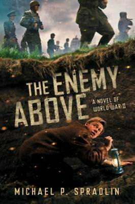 The Enemy Above: A Novel of World War II by Michael P Spradlin: Used