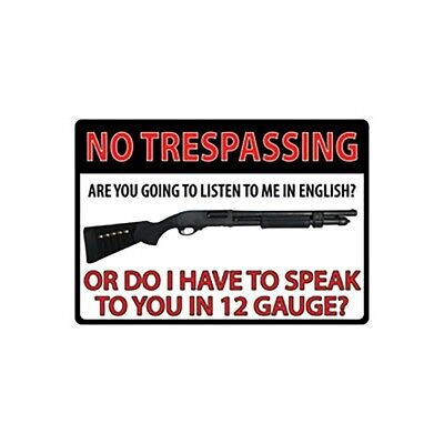 Tin Sign - No Trespassing Do I Have To Speak To You In 12 Gauge? Tin Sign