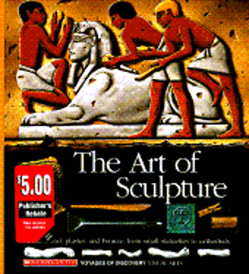 The Art of Sculpture: Stone, Wood, Plaster, and Bronze: From Small Statuettes to