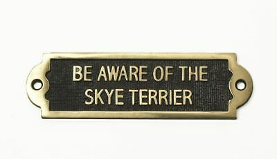 """""""BE AWARE OF THE SKYE TERRIER"""" Solid Brass Beware of the Dog Sign"""