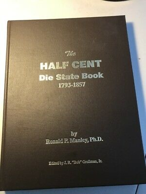The Half Cent Die State Book 1793-1857 by Ronald P Manley, Ph.D.