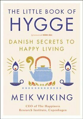 The Little Book of Hygge: Danish Secrets to Happy Living by Meik Wiking: Used