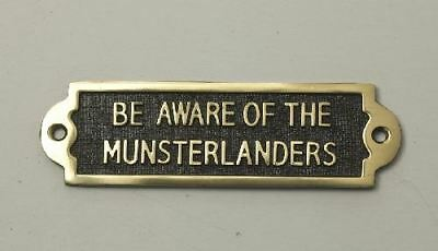 """""""BE AWARE OF THE MUNSTERLANDERS"""" Solid Brass Beware of the Dog Sign"""