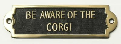 """""""BE AWARE OF THE CORGI"""" Solid Brass Beware of the Dog Sign"""