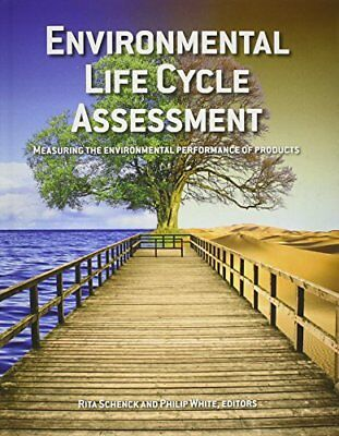 Environmental Life Cycle Assessment : Measuring the environmental performance of