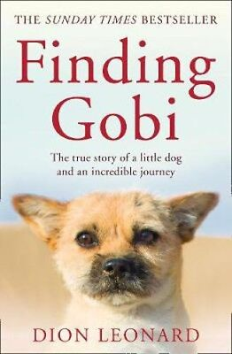 Finding Gobi (Main edition): The True Story of a Little Dog and an Incredible Jo