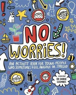 No Worries! Mindful Kids: An activity book for young people who sometimes feel a