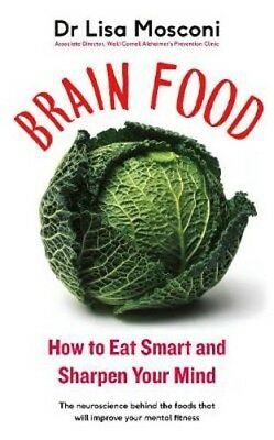 Brain Food: How to Eat Smart and Sharpen Your Mind | Dr Lisa Mosconi
