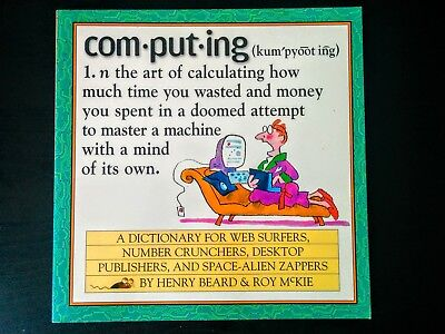 Computing: A Hacker's Dictionary by Henry N. Beard, Roy McKie