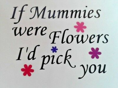 if mummy/'s were flowers i would pick you greeting card Card  birthday 115x170m