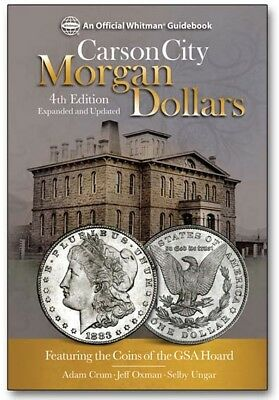 NEW Carson City Morgan Dollars Guide Book California Gold Rush 4th Edition 2018