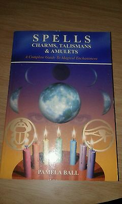 Spells, Charms, Talismans & Amulets, A Complete Guide to Magical Enchantment