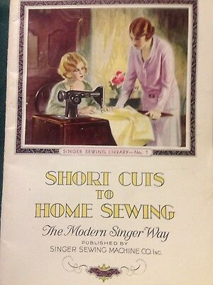 1929 Singer Sewing Library #1 Short Cuts To Home Sewing - The Modern Singer Way