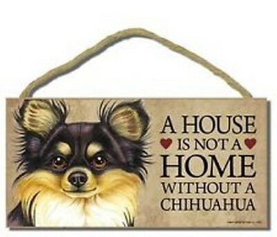 "A House is not a Home without a CHIHUAHUA Dog Sign 5""x10"" NEW Wood Plaque S51"