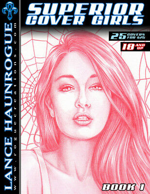 SUPERIOR COVER GIRLS: BOOK 1 - REPRODUCES 25 SKETCH COVERS by Lance HaunRogue
