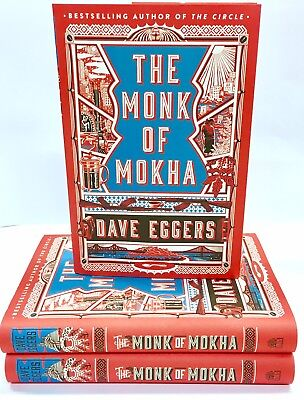 The Monk of Mokha by Dave Eggers FIRST EDITION (Hardback, 2018)