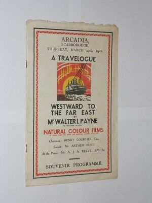 Arcadia Theatre Scarborough Programme 1927. A Travelogue By Mr. Walter L. Payne