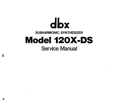 DBX 120X-DS SUBHARMONIC SYNTHESIZER SERVICE MANUAL - pdf format