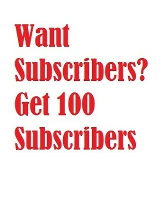 Want Subscribers?  Get 100 Subscribers ......