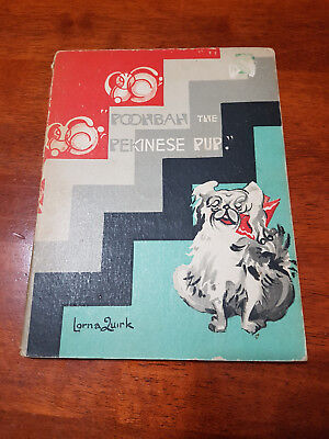 Poohbah The Pekinese Pup by Lorna Quirk 1st Australian Edition 1947 Rare!
