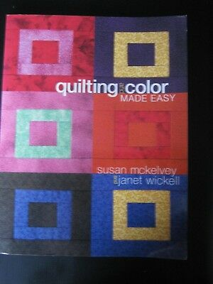Patchwork: Quilting and Color made easy   – S. McKelvey und J. Wickell