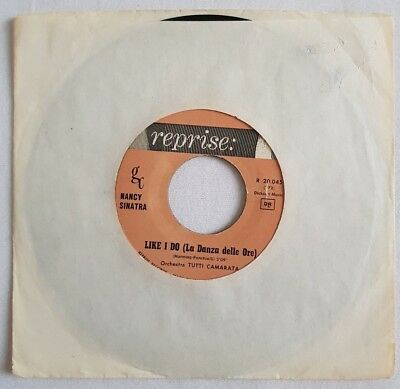 "NANCY SINATRA - LIKE I DO (LA DANZA DELLE ORE) Single 7"" 1962 Reprise Rec. Italy"