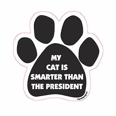 My Cat Is Smarter Than The President Dog Paw Quote Car Magnet