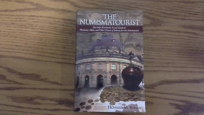 The Numismatourist: The Only Worldwide Travel Guide for the Numismatist