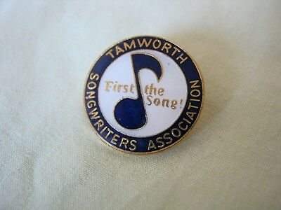 Vintage BADGE. TAMWORTH Songwriter's Association. Motto 'First The Song'.