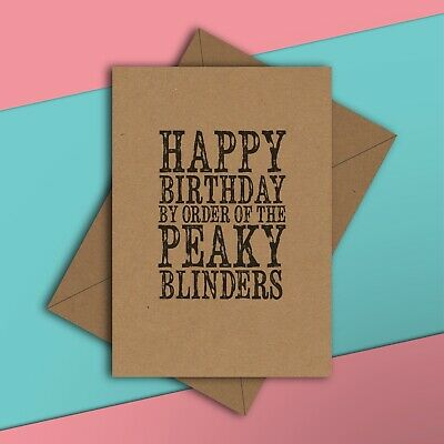 Happy Birthday By Order Of The Peaky Blinders - Greetings Card Shelby Tom Hardy