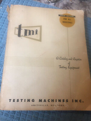 TMI A Catalog and Register of Testing Equipment by Testing Machines Inc.