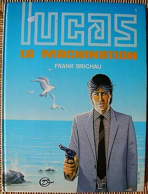 Lucas   La Machination        Franck Brichau     Editions Michel Deligne 1985