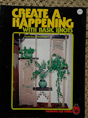 Vintage Macrame CREATE a HAPPENING with basic knots-  1977