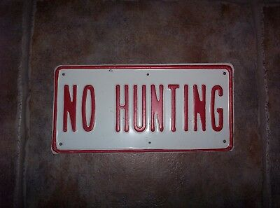 Vintage Original NO HUNTING Metal Embossed Sign Old Fishing Cabin Decor