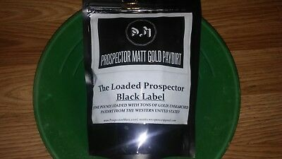 LOADED! The Loaded Prospector (BLACK LABEL) 1 pound gold paydirt! Loaded w/gold!