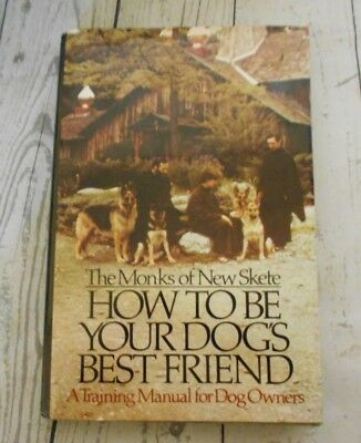 How to be your dog's best friend Training Manual for dog Owners New Skete Monks