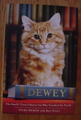 Dewey the Small-Town Library Cat Who Touched the World Vicki Myron HARD COVER