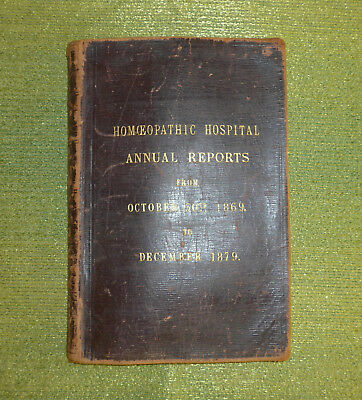 Antique Book Of (Melbourne) Homeopathic Hospital Annual Reports 1869-79