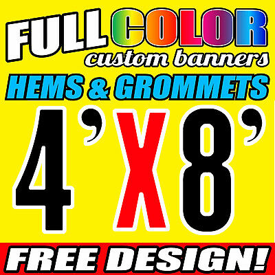 4'x8' Full Color Custom Banner 13oz Vinyl  FREE GROMMETS & Free Design (NEW)