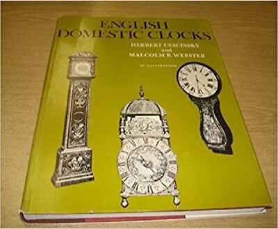 English Domestic Clocks by Herbert Cescinsky, Malcolm R.Webster illustrated 1968