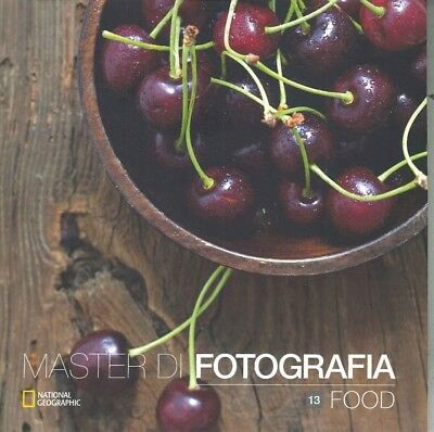 Master di Fotografia vol. 13   food - National Geographic