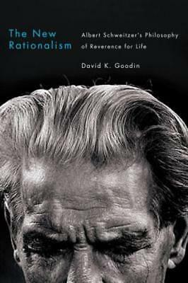 The New Rationalism: Albert Schweitzer's Philosophy of Reverence for Life: Used