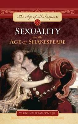 Sexuality in the Age of Shakespeare by W Reginald Rampone: New